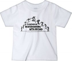 CarefreeTees I'd Rather Be Skateboarding With My Dad (Baby Tee-Shirt 18M All Black Design)