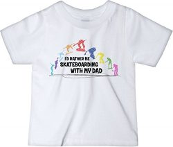 CarefreeTees I'd Rather Be Skateboarding With My Dad (Baby Tee-Shirt 2T MultiColor Design)